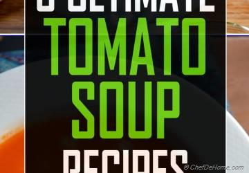 Tomato Soup Recipe - 6 Ways