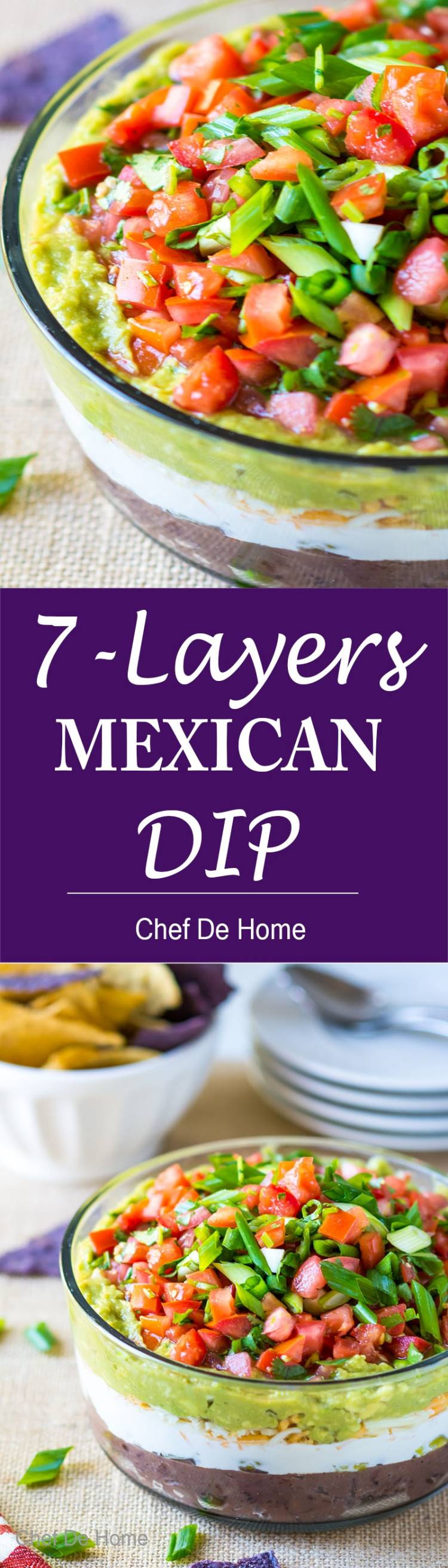 Perfect way to entertain any party with easy and delicious 7 Layer Mexican Dip and Chips | chefdehome.com